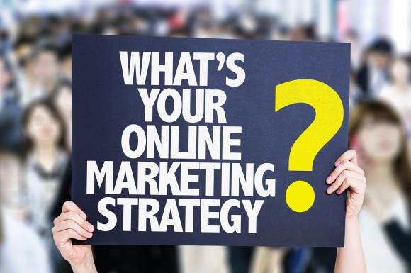 Do you have an online marketing strategy?